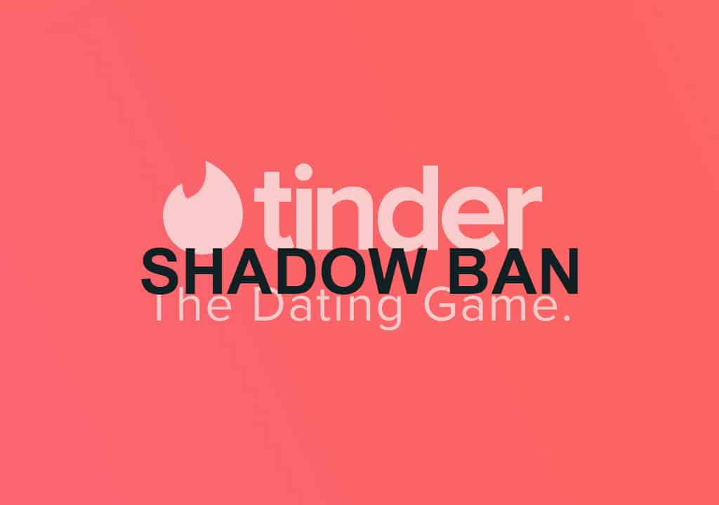 Tinder Shadowban (What is it & How can you remove it)